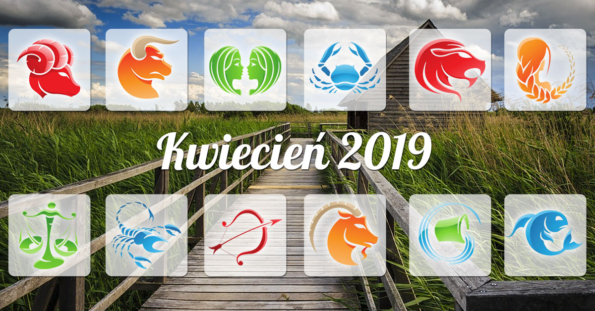 Kwiecień 2019 horoskop