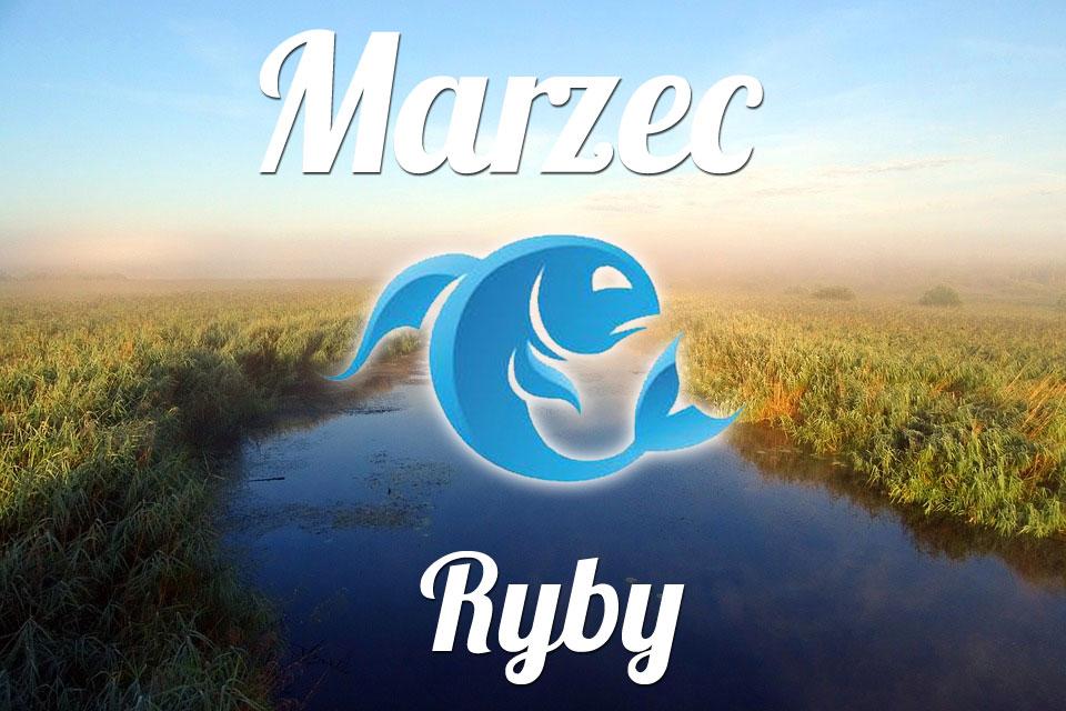 Ryby horoskop Marzec