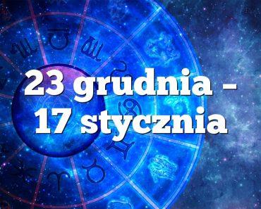 23 grudnia – 17 stycznia
