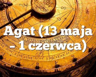 Agat (13 maja – 1 czerwca)
