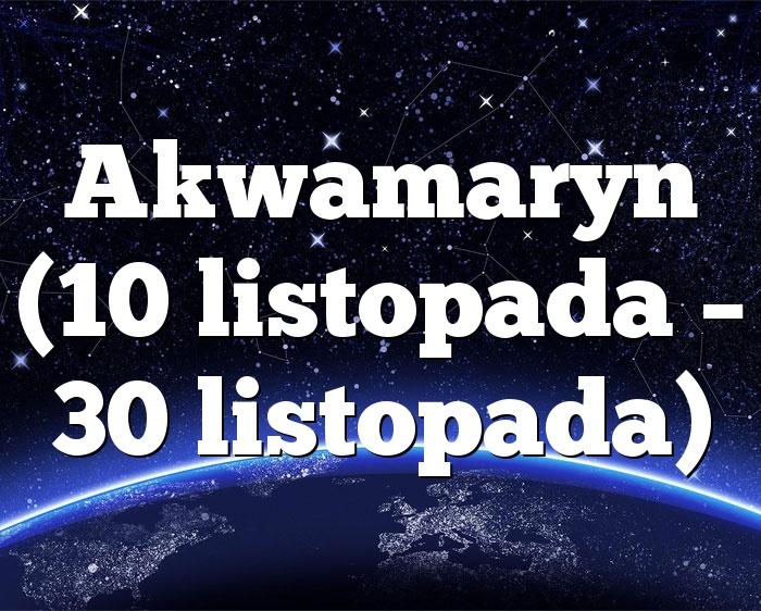 Akwamaryn (10 listopada – 30 listopada)