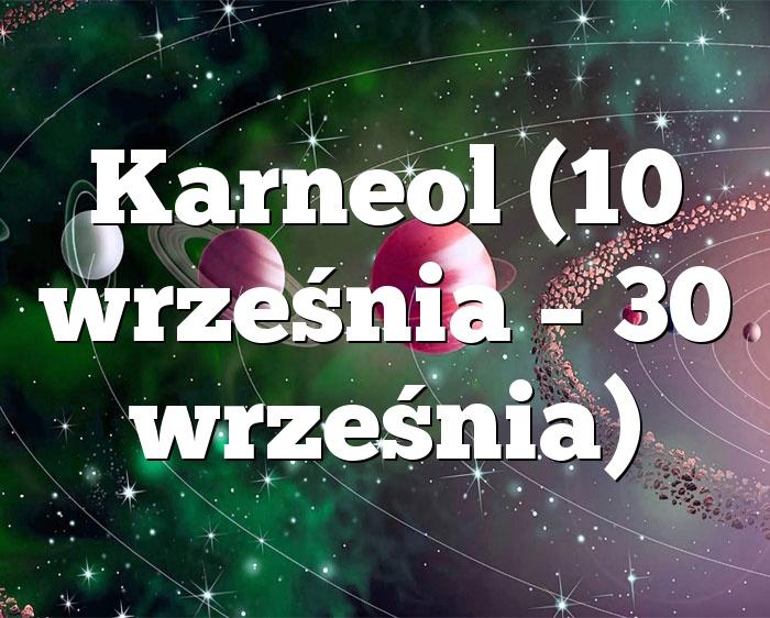 Karneol (10 września – 30 września)