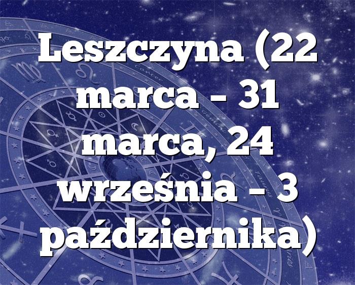 Leszczyna (22 marca – 31 marca, 24 września – 3 października)