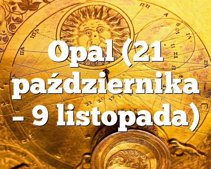 Opal (21 października – 9 listopada)