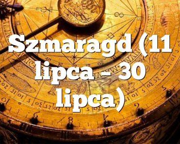 Szmaragd (11 lipca – 30 lipca)