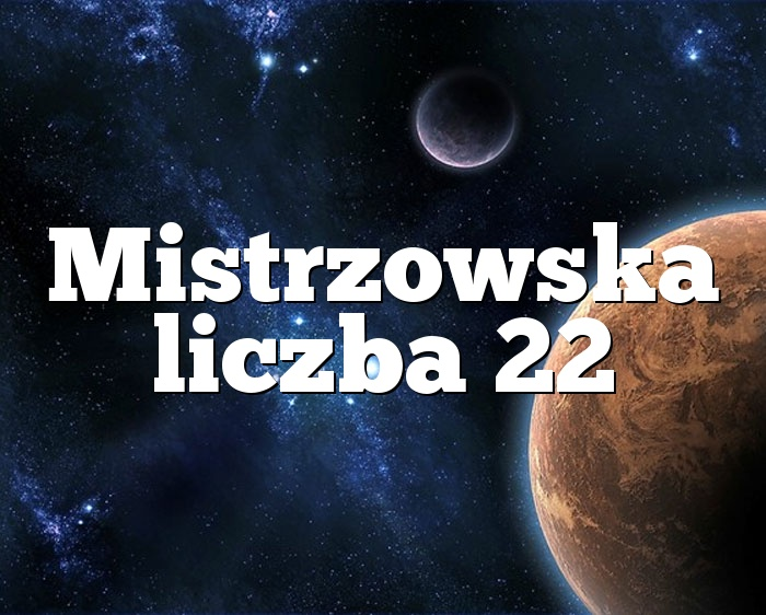 Mistrzowska liczba 22