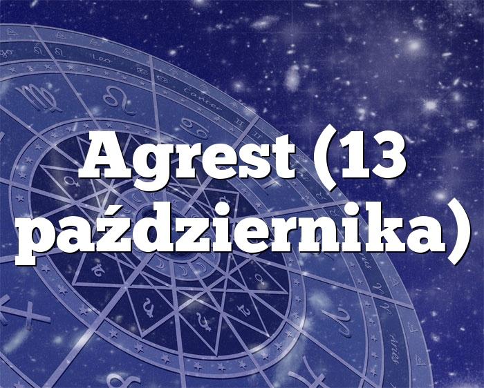 Agrest (13 października)