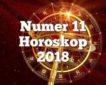 Numer 11 Horoskop 2018
