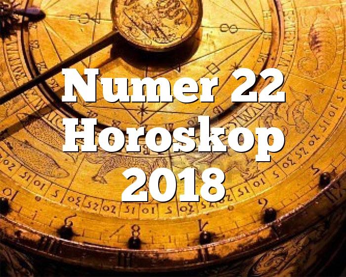 Numer 22 Horoskop 2018