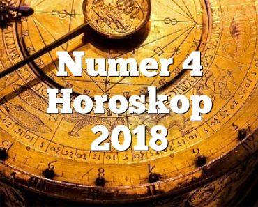 Numer 4 Horoskop 2018