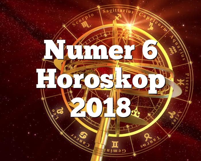 Numer 6 Horoskop 2018