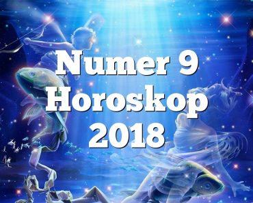 Numer 9 Horoskop 2018