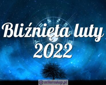 Bliźnięta luty 2022