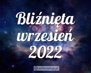 Bliźnięta wrzesień 2022