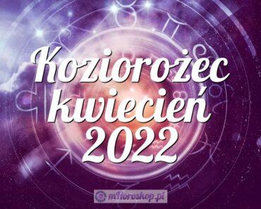 Koziorożec kwiecień 2022