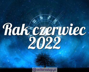 Rak czerwiec 2022