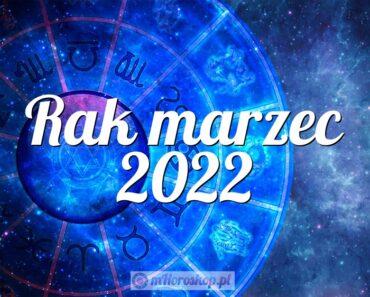 Rak marzec 2022