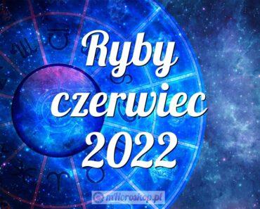 Ryby czerwiec 2022