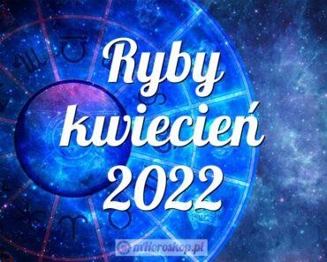 Ryby kwiecień 2022