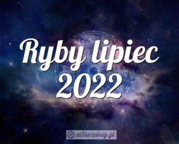 Ryby lipiec 2022