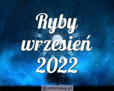 Ryby wrzesień 2022