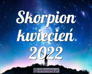 Skorpion kwiecień 2022