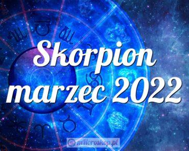 Skorpion marzec 2022