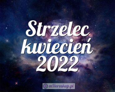 Strzelec kwiecień 2022
