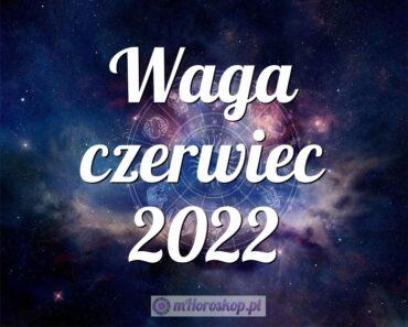 Waga czerwiec 2022