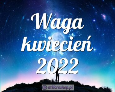 Waga kwiecień 2022