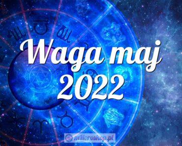 Waga maj 2022