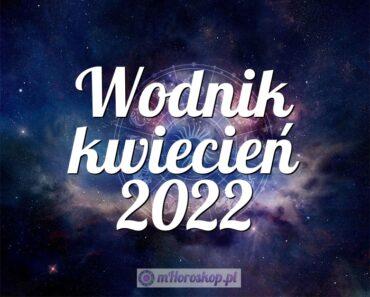 Wodnik kwiecień 2022