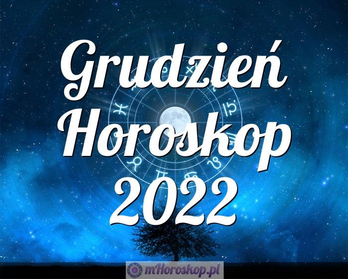 Grudzień Horoskop 2022