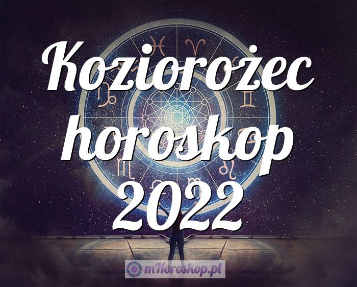 Koziorożec horoskop 2022