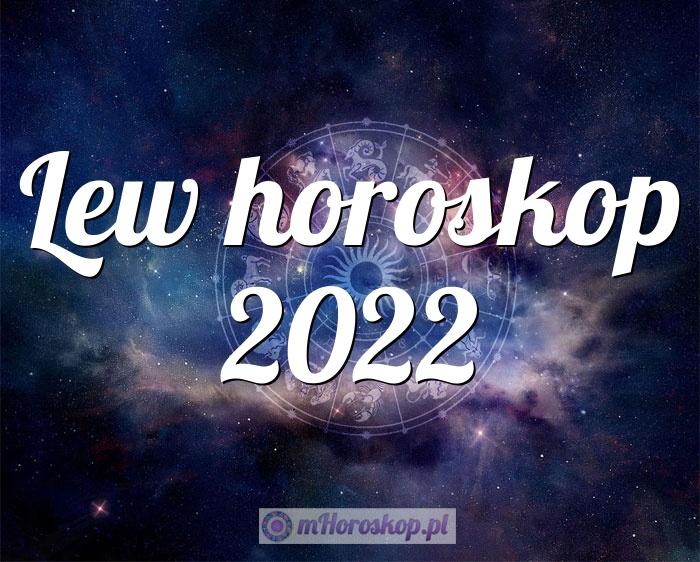 Lew horoskop 2022