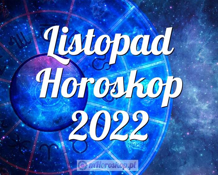 Listopad Horoskop 2022