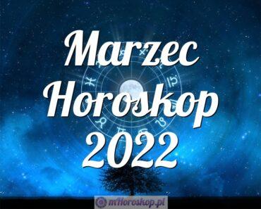 Marzec Horoskop 2022