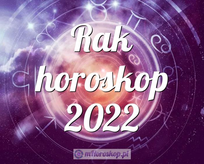 Rak horoskop 2022