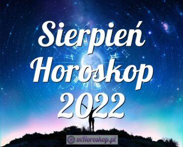 Sierpień Horoskop 2022