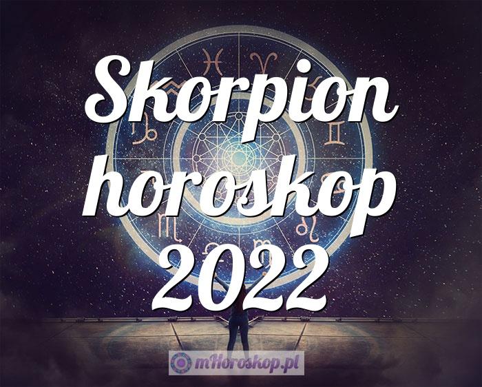 Skorpion horoskop 2022