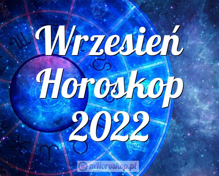 Wrzesień Horoskop 2022